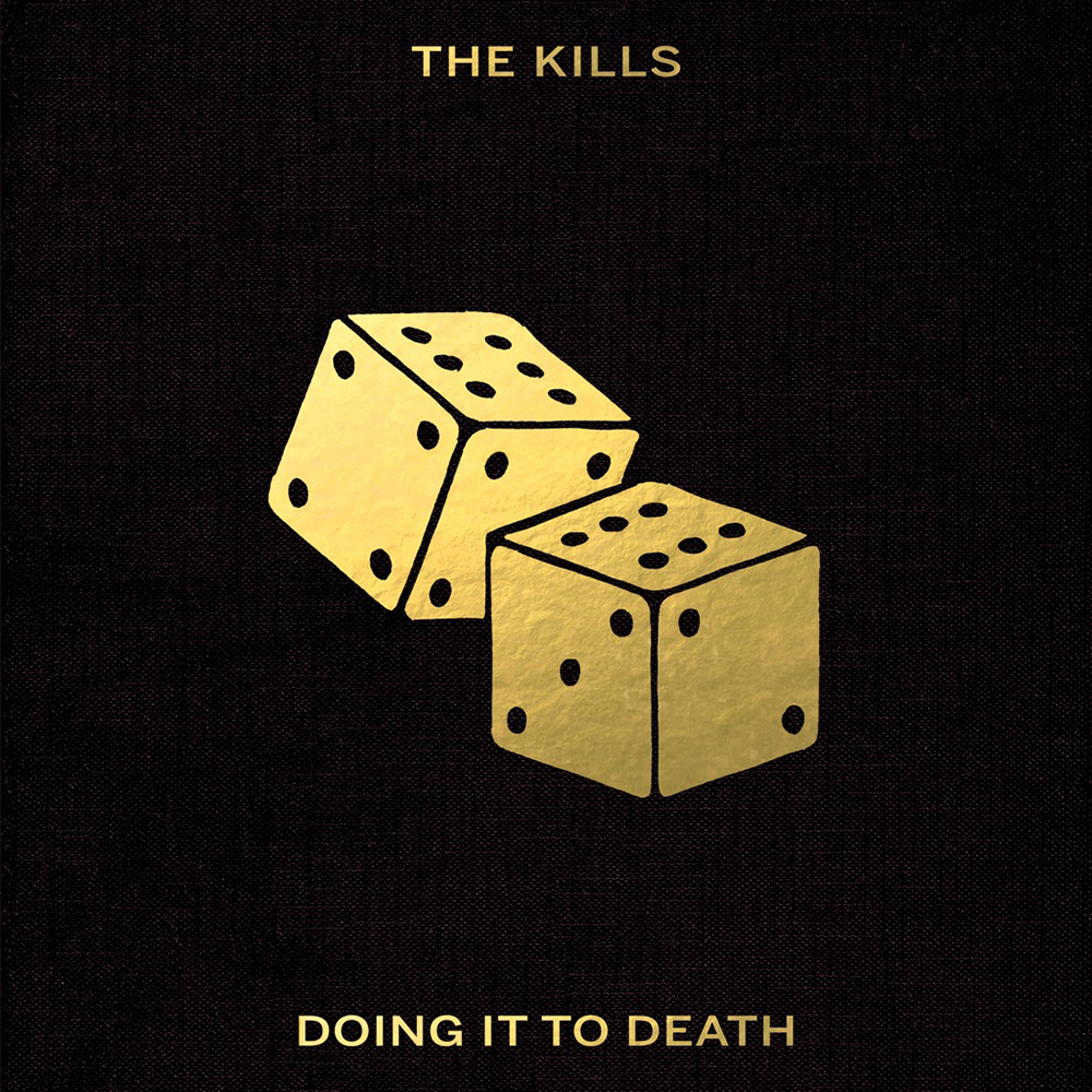 Free download here: the kills doing it to death.